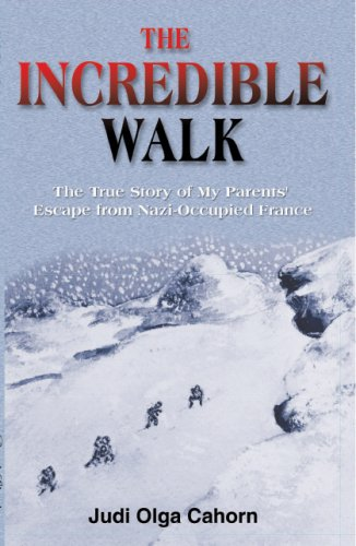 9780979277887: The Incredible Walk: The True Story of My Parents' Escape from Nazi-Occupied France