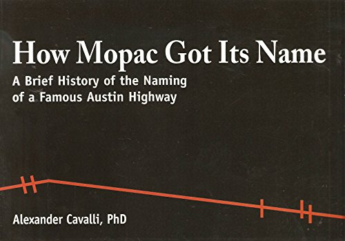9780979279508: How Mopac Got Its Name: A Brief History of the Naming of a Famous Austin Highway