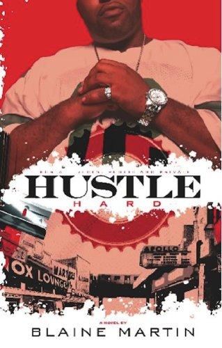 Hustle Hard: Blaine, Martin