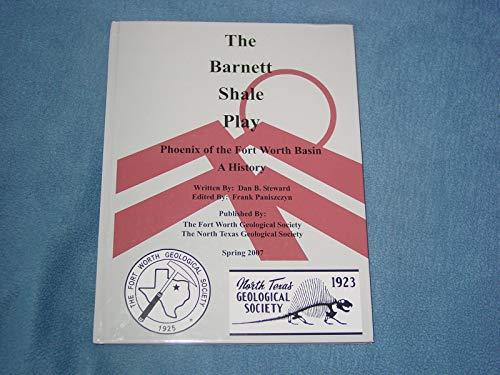 9780979284106: The Barnett Shale Play: Phoenix of the Fort Worth Basin: A History
