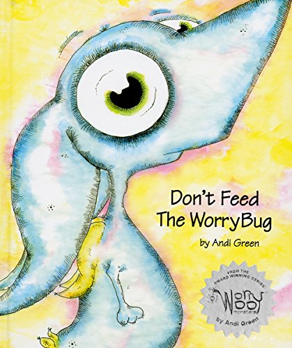 Don't Feed The WorryBug (WorryWoo Monsters): Andi Green