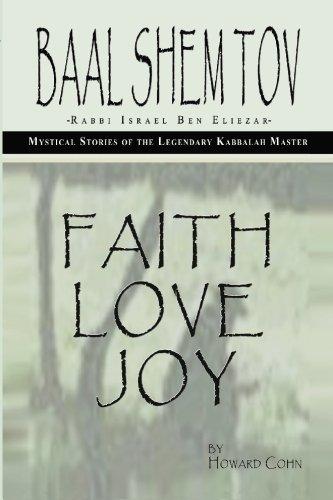 Baal Shem Tov: Faith Love Joy: Cohn, Howard