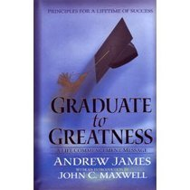 9780979287749: Graduate to Greatness A Life Commencement Message