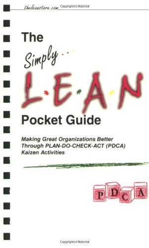 9780979288777: The Simply Lean Pocket Guide - Making Great Organizations Better Through PLAN-DO-CHECK-ACT (PDCA) Kaizen Activities