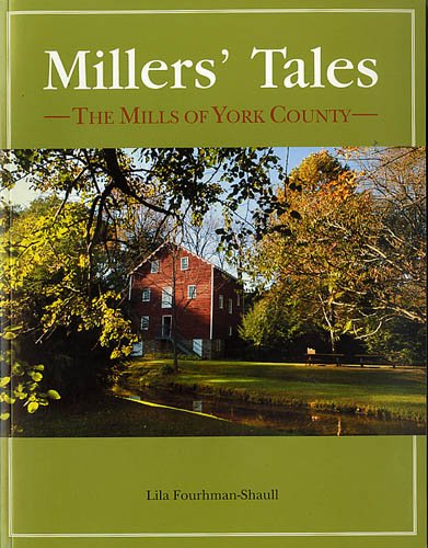9780979291524: Millers' Tales: The Mills of York County
