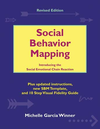 9780979292200: Social Behavior Mapping 1st (first) by Edited by Michelle Garcia Winner (2007) Paperback