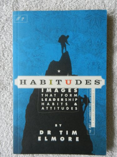 9780979294013: Habitudes, the Art of Connecting with Others (A Character Based Resource)