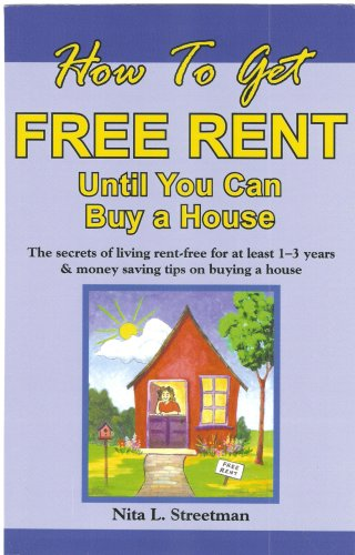 9780979295010: How To Get Free Rent Until You Can Buy a House