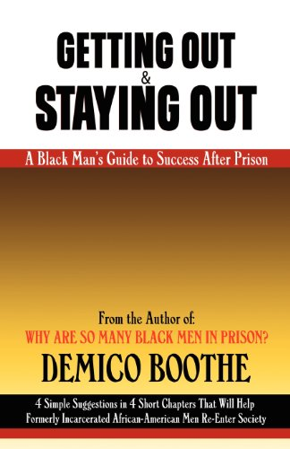 9780979295317: Getting Out & Staying Out: A Black Man's Guide to Success After Prison