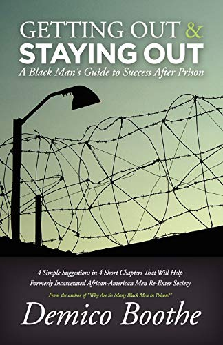 9780979295355: Getting Out & Staying Out: A Black Man's Guide to Success After Prison