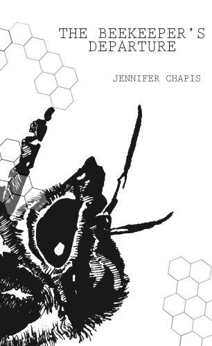 The Beekeeper's Departure (Backwards City Poetry Series): Chapis, Jennifer