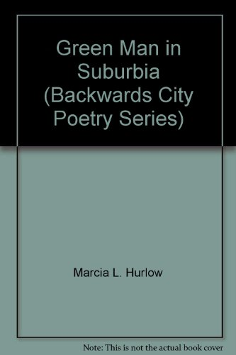 9780979295416: Green Man in Suburbia (Backwards City Poetry Series)