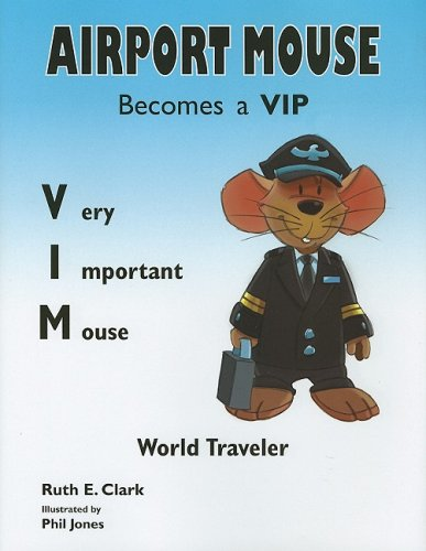 Airport Mouse Becomes A VIP/VIM World Traveler: Ruth E. Clark