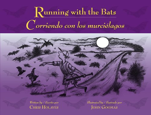 Running with the Bats / Corriendo con los murci�lagos: Chris Holaves