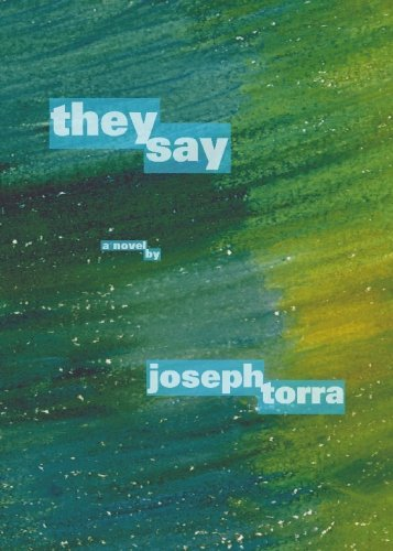They Say (Advance Review Copy): Joseph Torra