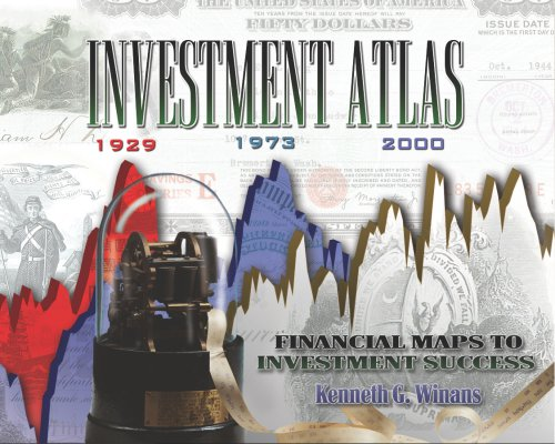 Investment Atlas: Financial Maps to Investment Success (signed): Ken Winans