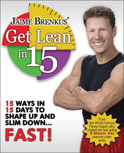 Jaime Brenkus' Get Lean in 15: 15 Ways in 15 Days to Shape Up and Slim Down.Fast!