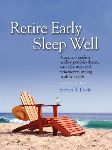 Retire Early Sleep Well: A Practical Guide: Davis, Steven R.