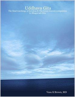 9780979305122: Uddhava Gita: The final teachings of Krishna & The lesser known companion to Bhagavad-Gita