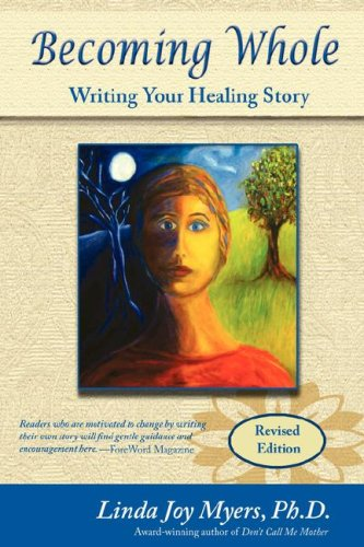 9780979306136: Becoming Whole: Writing Your Healing Story