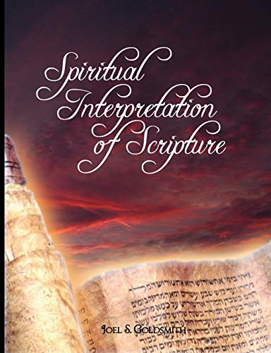Spiritual Interpretation of Scripture (0979311926) by Joel S. Goldsmith; Goldsmith Joel Goldsmith; Joel Goldsmith