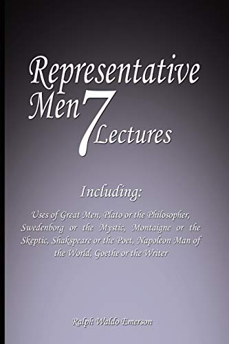Representative Men: Seven Lectures - Including: Uses: Ralph Waldo Emerson