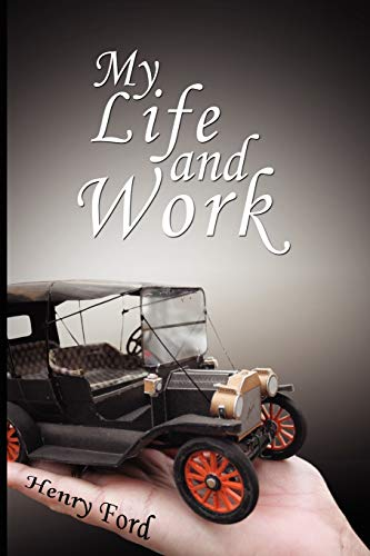 9780979311987: My Life and Work - An Autobiography of Henry Ford