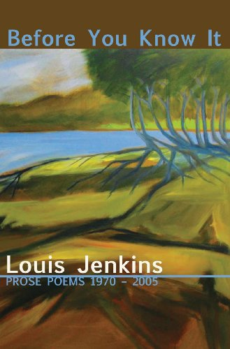 Before You Know It: Prose Poems 1970-2005: Louis Jenkins