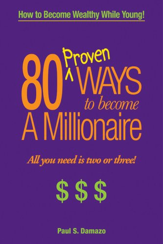 9780979313981: 80 Proven Ways to Become a Millionaire, All you need is two or three!