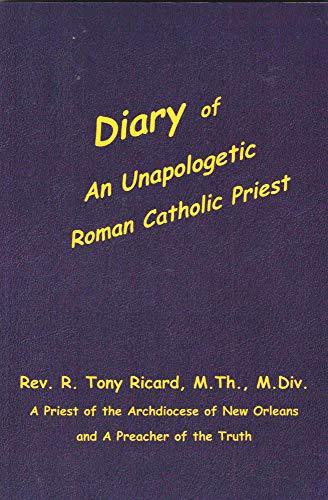 Diary of An Unapologetic Roman Catholic Priest: Rev. R. Tony