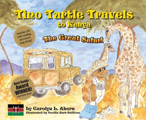 Tino Turtle Travels to Kenya - The Great Safari (Mom's Choice Awards Recipient): Carolyn L. ...