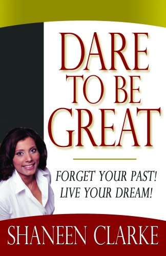 Dare To Be Great: Clarke, Shaneen