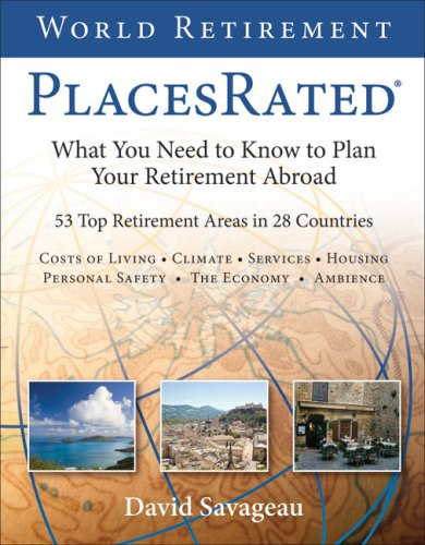 9780979319921: World Retirement Places Rated: What You Need to Know to Plan Your Retirement Abroad