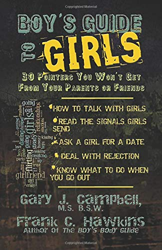 Boy S Guide To Girls: 30 Pointers You Won T Get From Your Parents Or Friends