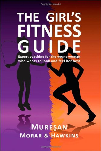 9780979321962: The Girl's Fitness Guide: Expert Coaching for the Young Woman Who Wants to Look and Feel Her Best