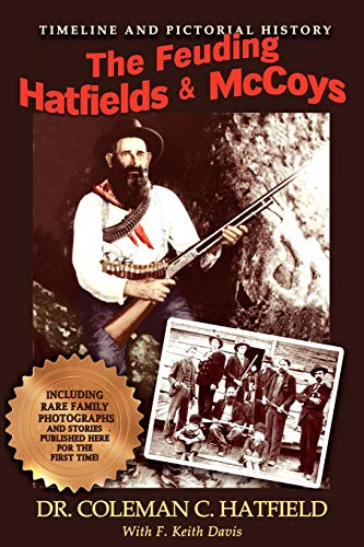 The Feuding Hatfields & McCoys: Dr. Coleman C. Hatfield, F. Keith Davis