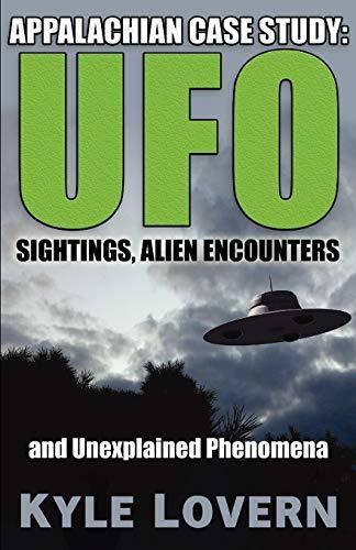 9780979323669: Appalachian Case Study: UFO Sightings, Alien Encounters and Unexplained Phenomena
