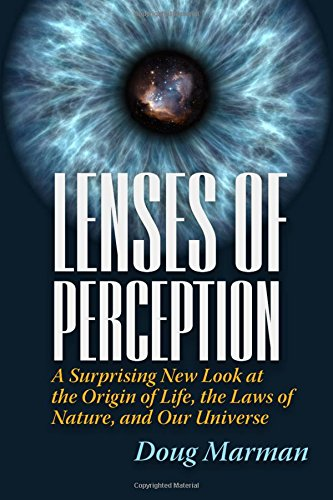9780979326035: Lenses of Perception: A Surprising New Look at the Origin of Life, the Laws of Nature, and Our Universe
