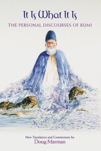 9780979326059: It Is What It Is: The Personal Discourses of Rumi