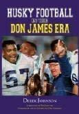 9780979327100: Husky Football in the Don James Era