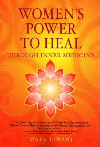 Women's Power to Heal: Through Inner Medicine: Maya Tiwari