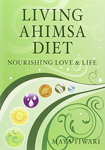 9780979327926: Living Ahimsa Diet: Nourishing Love & Life