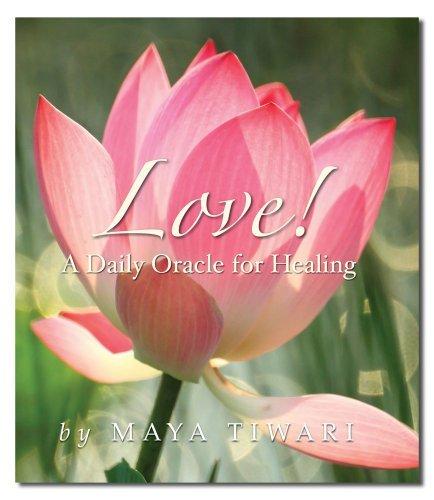 Love! A Daily Oracle for Healing: Maya, Tiwari