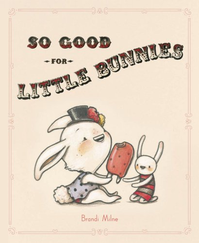 9780979330742: So Good For Little Bunnies