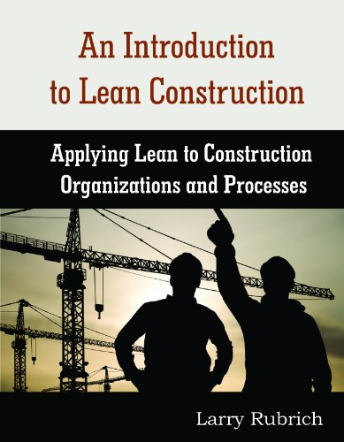 An Introduction to Lean Construction: Applying Lean: Larry Rubrich