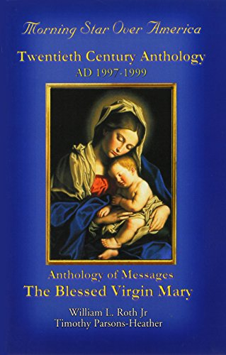 Morning Star Over America: Twentieth Century Anthology - Ad 1997-1999: William L. Roth