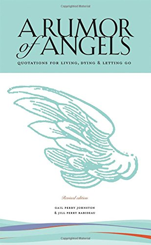 9780979334504: A Rumor of Angels: Quotations for Living, Dying & Letting Go