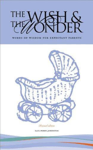9780979334511: The Wish & the Wonder: Words of Wisdom for Expectant Parents