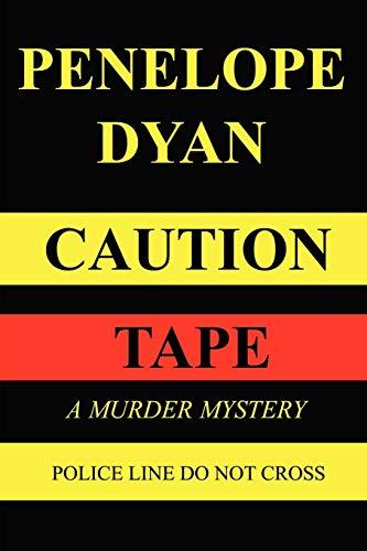 Caution Tape: Penelope Dyan