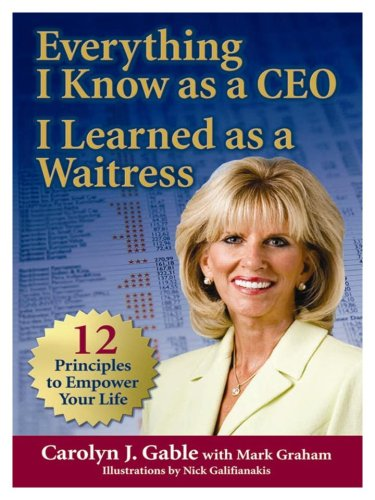 9780979337505: Everything I Know as a CEO I Learned as a Waitress